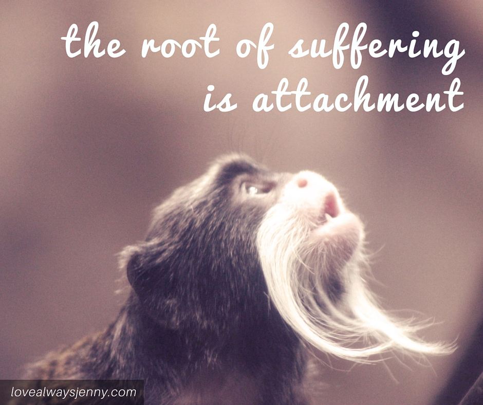 the root of suffering is attachment.jpg